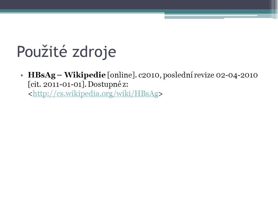 Použité zdroje HBsAg – Wikipedie [online]. c2010, poslední revize 02-04-2010 [cit.